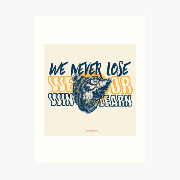 We Never Lose, We Win or Learn Wolf Art Print
