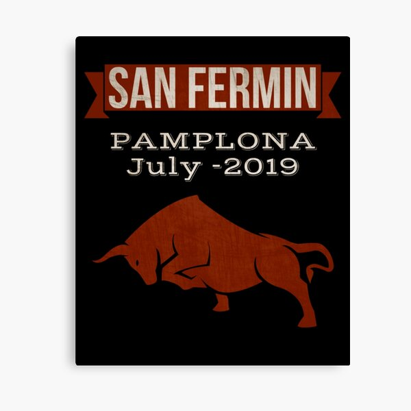 San Fermin Running With The Bulls Festival Pamplona July 2019 Canvas Print