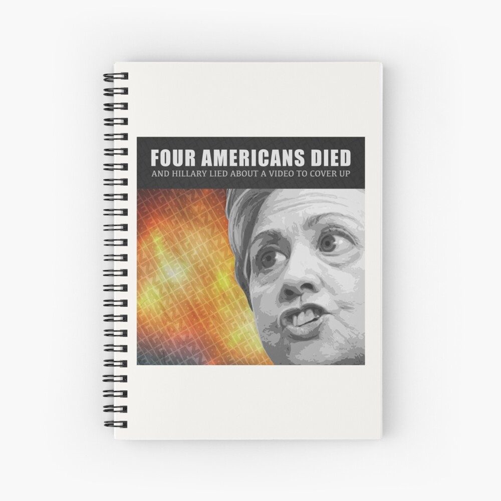 Americans Died And Hillary Lied Spiral Notebook
