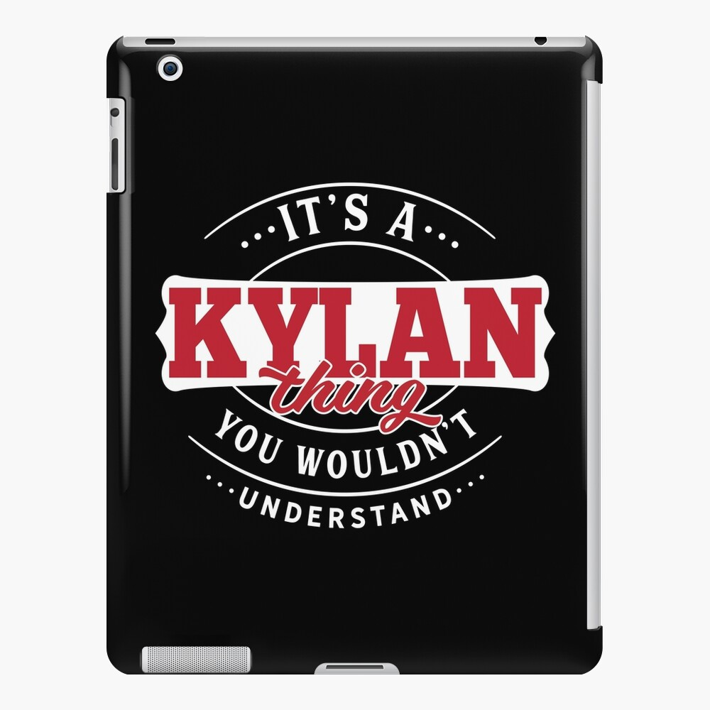 It's a KYLAN Thing You Wouldn't Understand T-Shirt & Merchandise iPad Case & Skin
