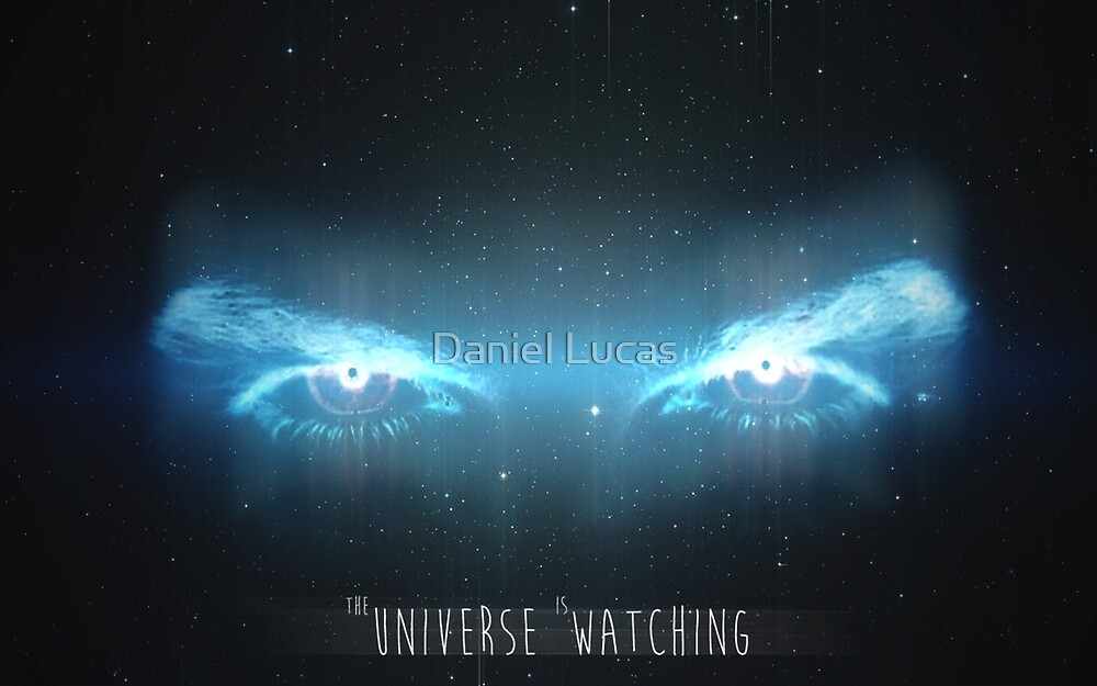 """""""The Universe Is Watching"""" ~ The Afterlife Collection by Daniel Lucas"""