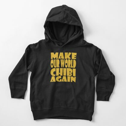Make Our World Chibi Again Toddler Pullover Hoodie