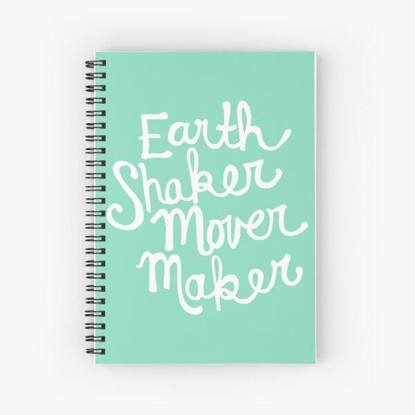 Earth Shaker Mover Maker in Aqua Spiral Notebook