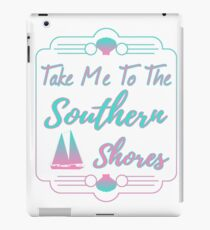 Take Me To The Southern Shores iPad-Hülle & Klebefolie