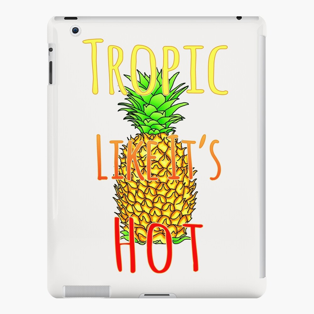 Tropic Like Its Hot Pineapple iPad-Hülle & Skin