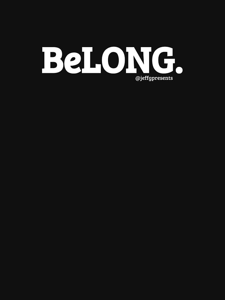 BeLONG by @jeffgpresents by jeffgerber