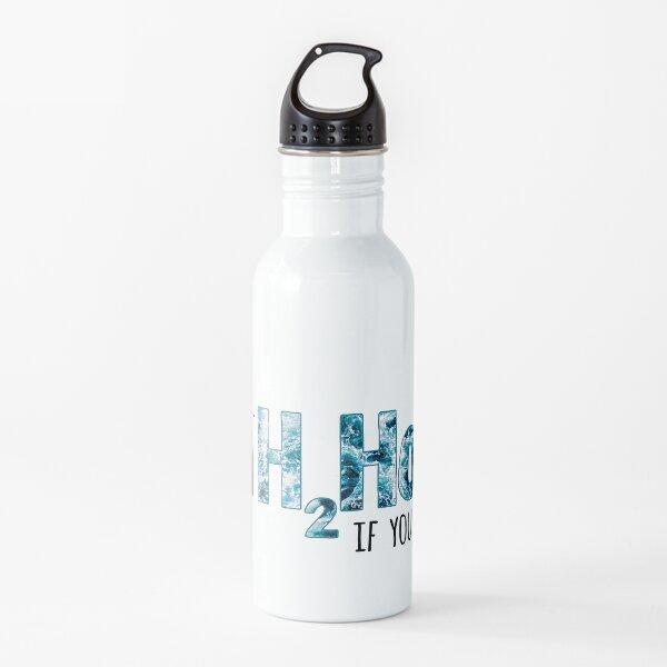 H2Hoe (soy una zorra para el agua. Un H2Hoe, si quieres) Botella de agua