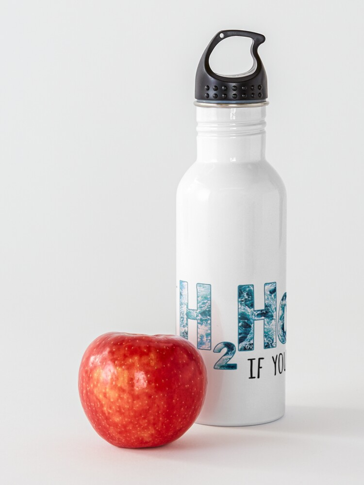 Alternate view of H2Hoe (I'm a slut for water. An H2Hoe, if you will) Water Bottle