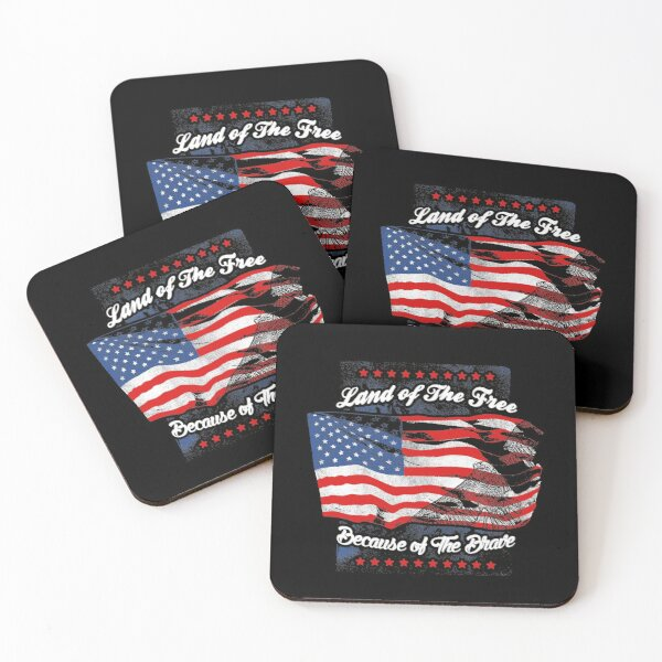 Land of the free because of the brave american flag american pride  Coasters (Set of 4)