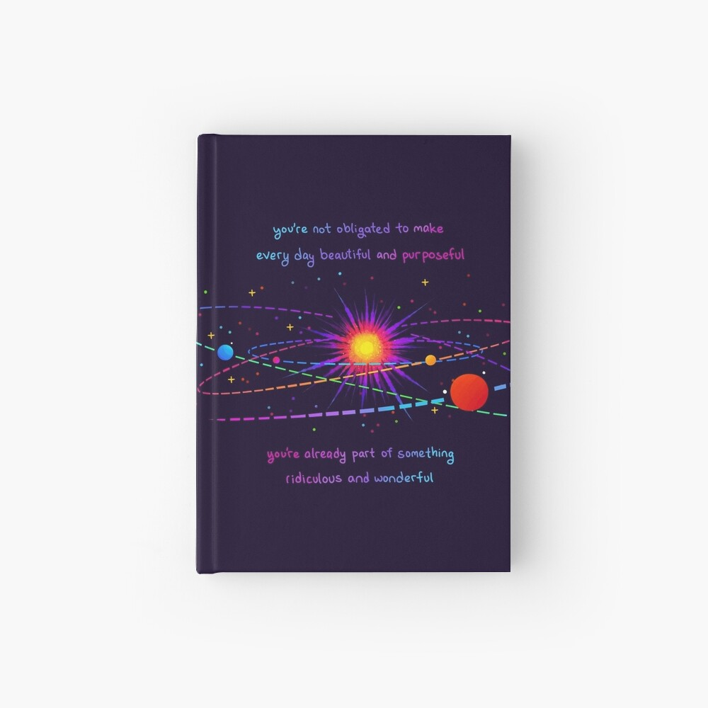 """""""You're Already Part of Something Ridiculous and Wonderful"""" Solar System Hardcover Journal"""