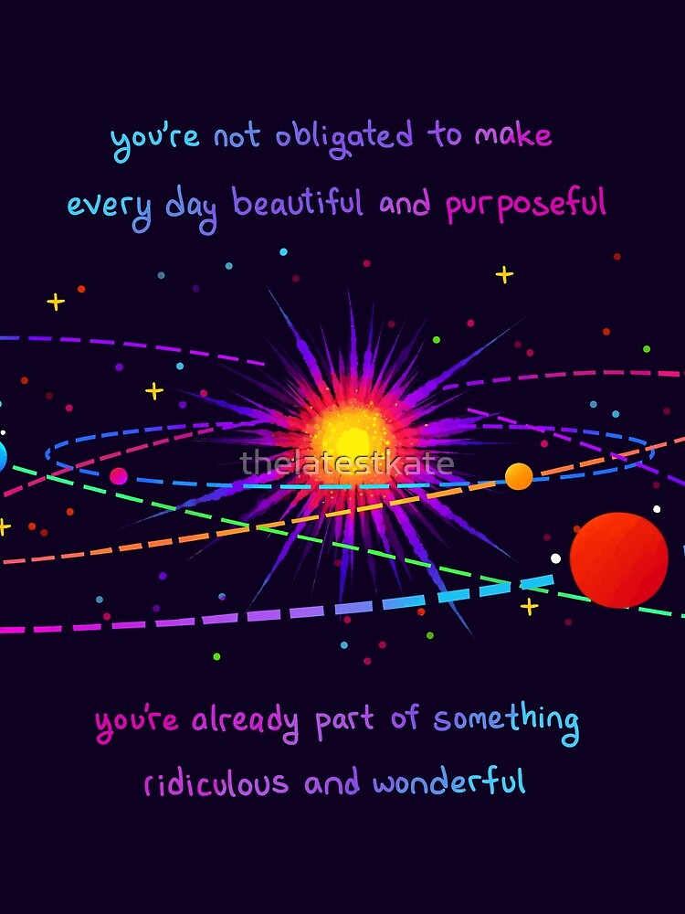 """""""You're Already Part of Something Ridiculous and Wonderful"""" Solar System by thelatestkate"""