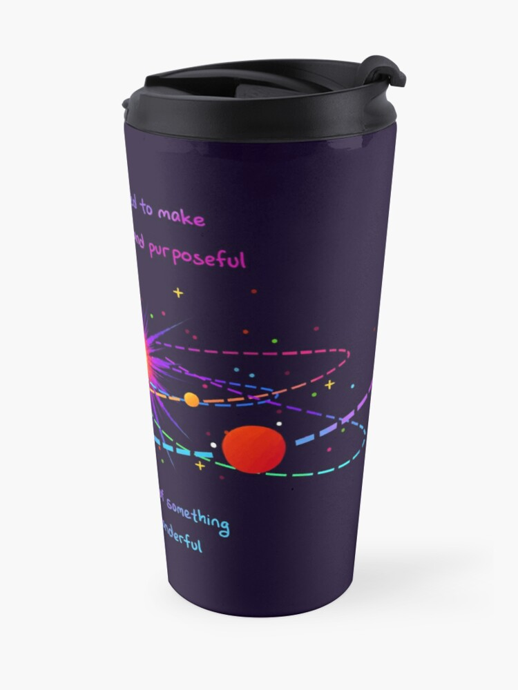 """Alternate view of """"You're Already Part of Something Ridiculous and Wonderful"""" Solar System Travel Mug"""
