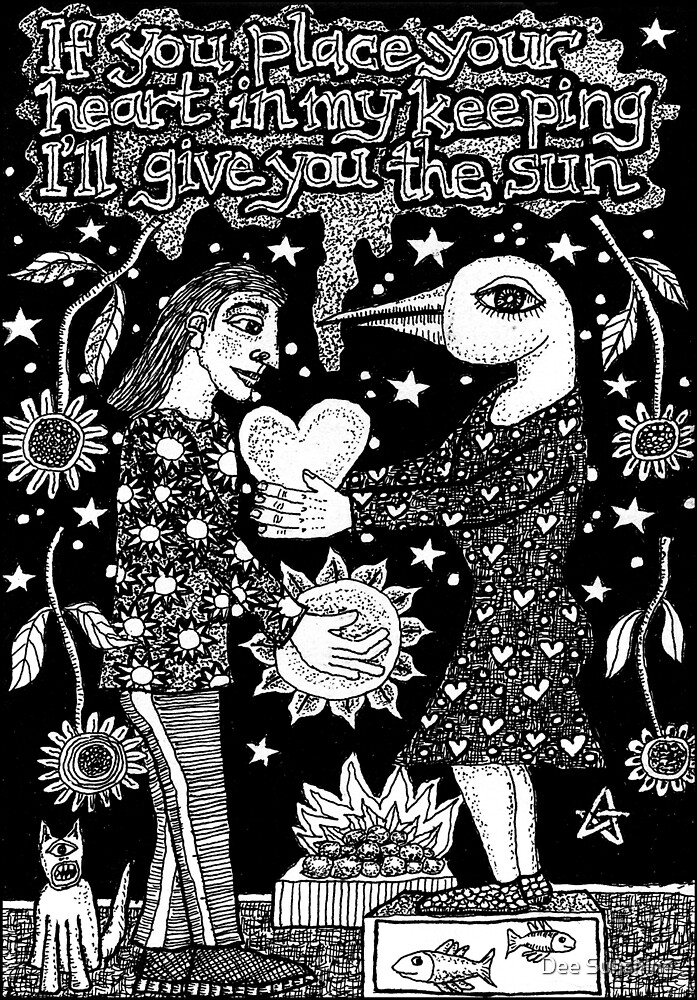 If You Place Your Heart In My Keeping I'll Give You The Sun by Dee Sunshine