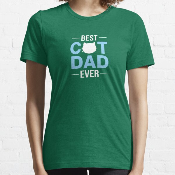 Best Cat Dad Ever Funny Kitty Essential T-Shirt