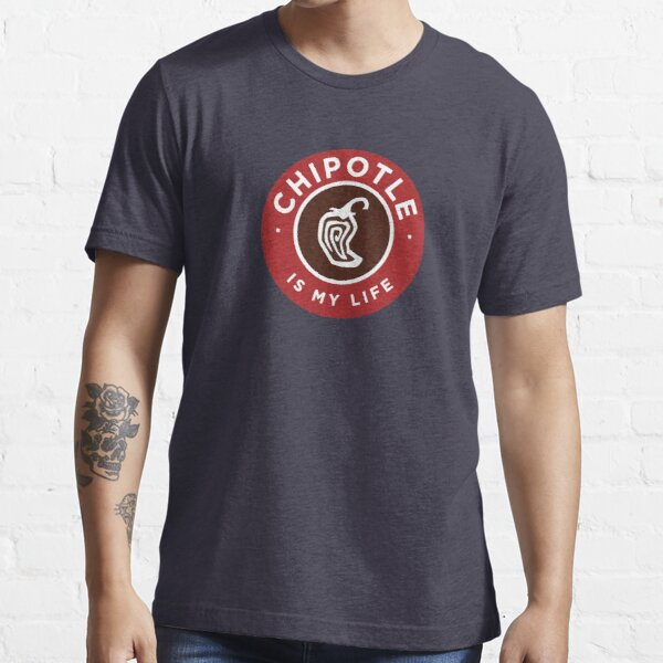 Chipotle Is My Life Logo Essential T-Shirt