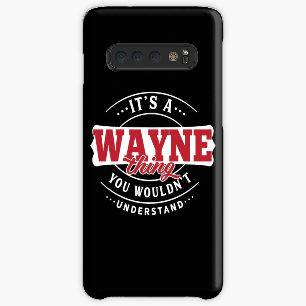 It's a WAYNE Thing You Wouldn't Understand T-Shirt & Merchandise Case & Skin for Samsung Galaxy