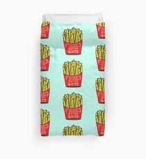 Fries Before Guys ALWAYS Duvet Cover