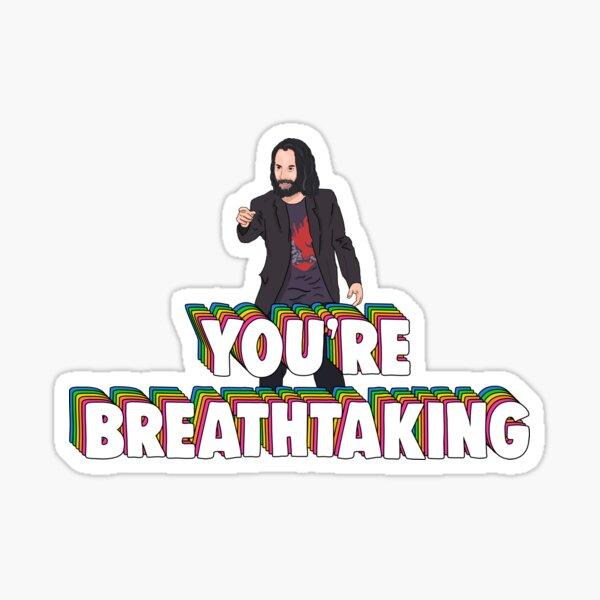 You're breathtaking Keanu Reeves Memes Sticker