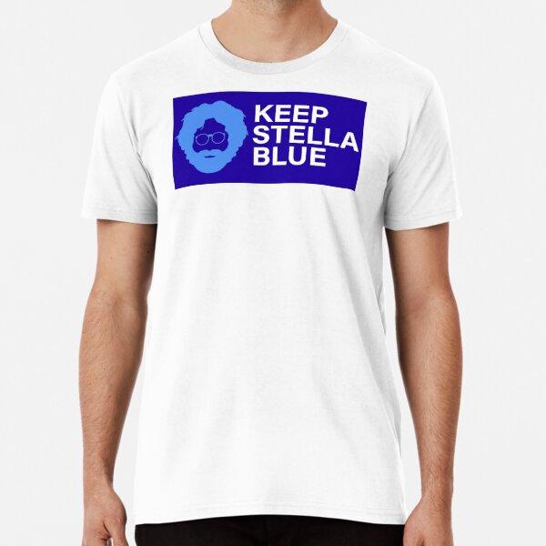 Keep Stella Blue Jerry Garcia Grateful Dead  Premium T-Shirt