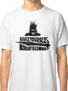 Monday is Coming  (Game of Thrones) (Black) Classic T-Shirt