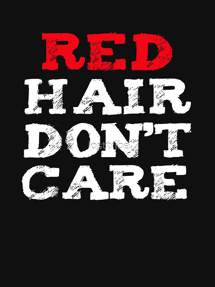 Red Hair Don't Care  Fiery Red Heads Ginger by losttribe