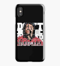 Don't Be Scared Homie! iPhone Case/Skin