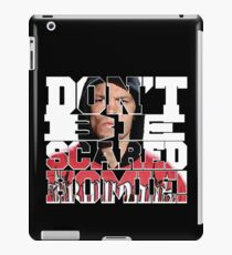 Don't Be Scared Homie! iPad Case/Skin