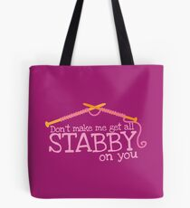 Don't make me get all stabby on you! Funny knitting knitters joke design Tote Bag
