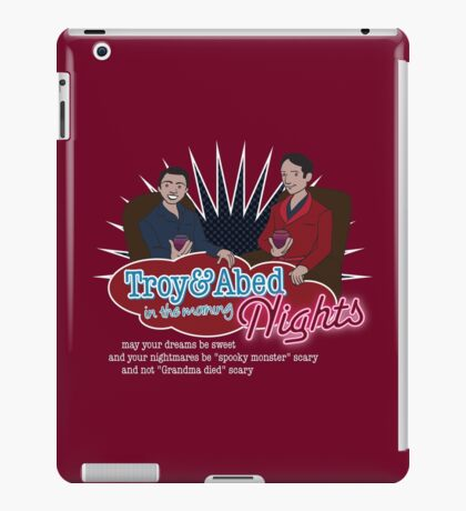 Troy and Abed in the Morning... NIGHTS! iPad Case/Skin