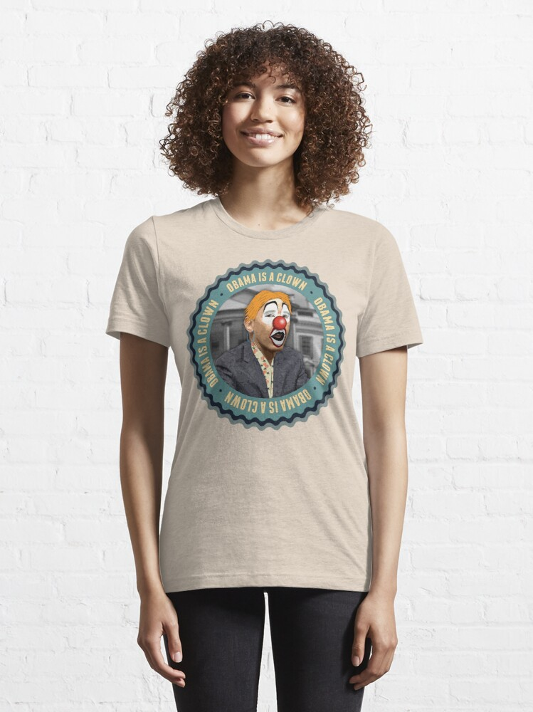 Alternate view of Obama Is A Clown Essential T-Shirt