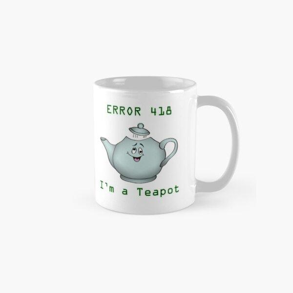 Error 418 - I'm a teapot, karen-anne geddes Classic Mug