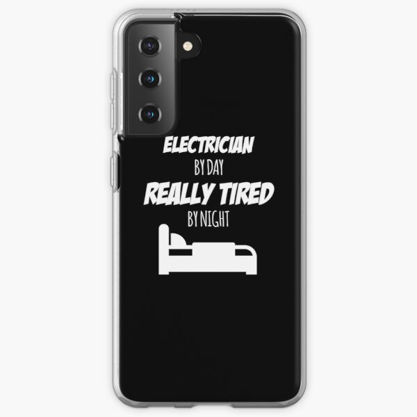 Electrician Job Fun Gift for every Electrician Funny Slogan Hobby Work Worker Samsung Galaxy Soft Case