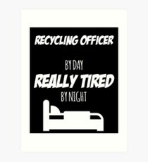 Recycling Officer Job Fun Gift for every Recycling Officer Funny Slogan Hobby Work Worker Art Print