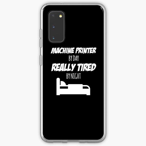 Machine Printer Job Fun Gift for every Machine Printer Funny Slogan Hobby Work Worker Samsung Galaxy Soft Case