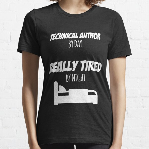 Technical Author Job Fun Gift for every Technical Author Funny Slogan Hobby Work Worker Essential T-Shirt