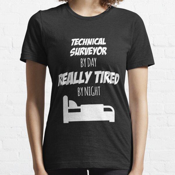 Technical Surveyor Job Fun Gift for every Technical Surveyor Funny Slogan Hobby Work Worker Essential T-Shirt