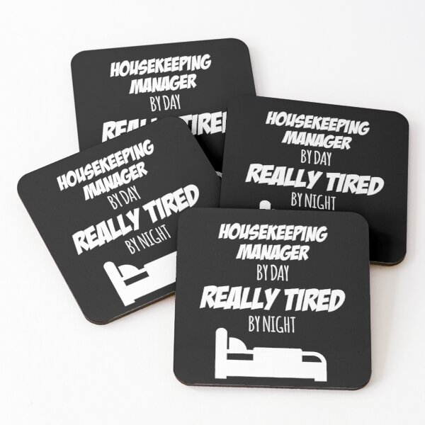 Housekeeping Manager Job Fun Gift for every Housekeeping Manager Funny Slogan Hobby Work Worker Coasters (Set of 4)