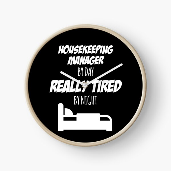 Housekeeping Manager Job Fun Gift for every Housekeeping Manager Funny Slogan Hobby Work Worker Clock