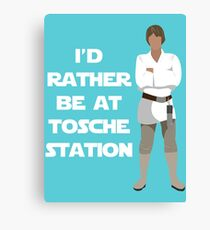I'd Rather be at Tosche Station Canvas Print