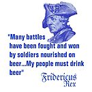 Frederick the Great quote...Drink beer by edsimoneit