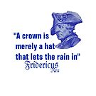 """""""A crown...""""Frederick the Great quote...  by edsimoneit"""