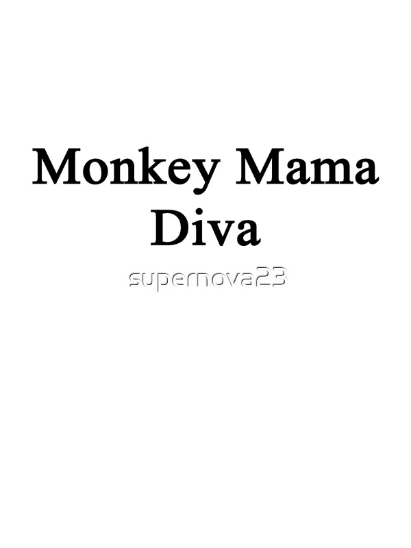 Monkey mama diva art prints by supernova23 redbubble - Mamma porno diva ...