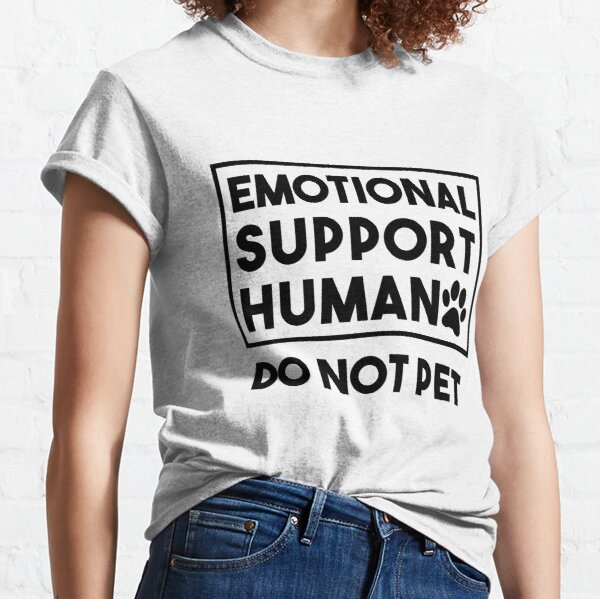 Soutien émotionnel T-shirt humain Chemise de chien de service de l'ESA Drôle T-shirt classique