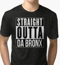 STRAIGHT OUTTA DA BRONX Tri-blend T-Shirt