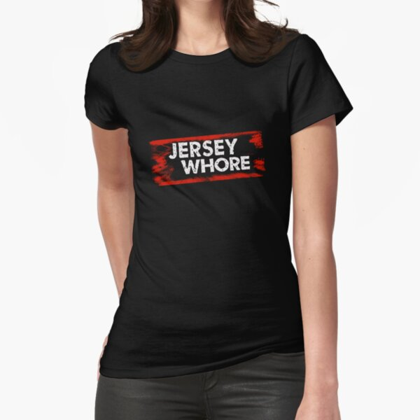 Jersey Whore Fitted T-Shirt