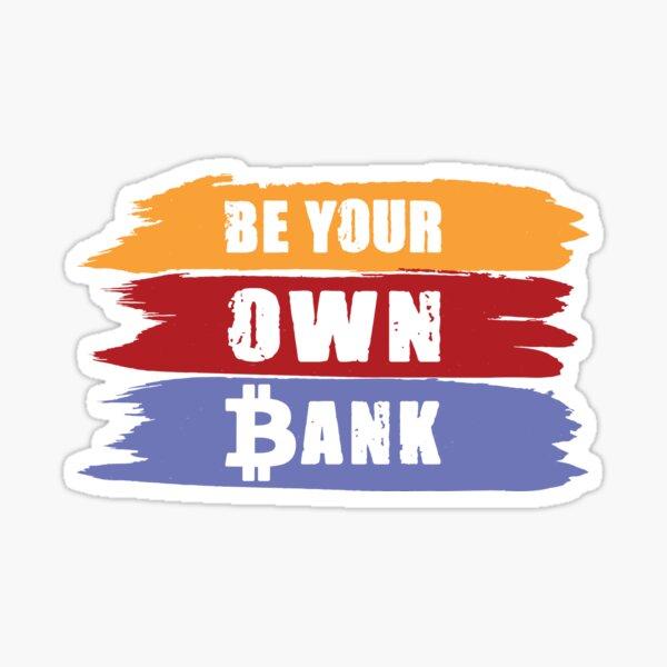Sei Deine eigene Bank mit Bitcoin Sticker