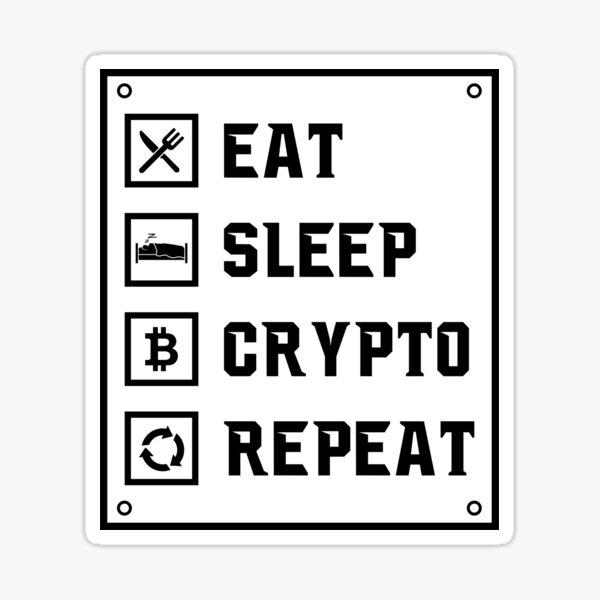 Essen, schlafen, Krypto und wiederhole alles Sticker
