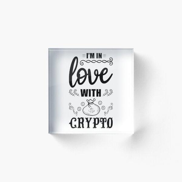 Ich bin verliebt in Krypto Acrylblock