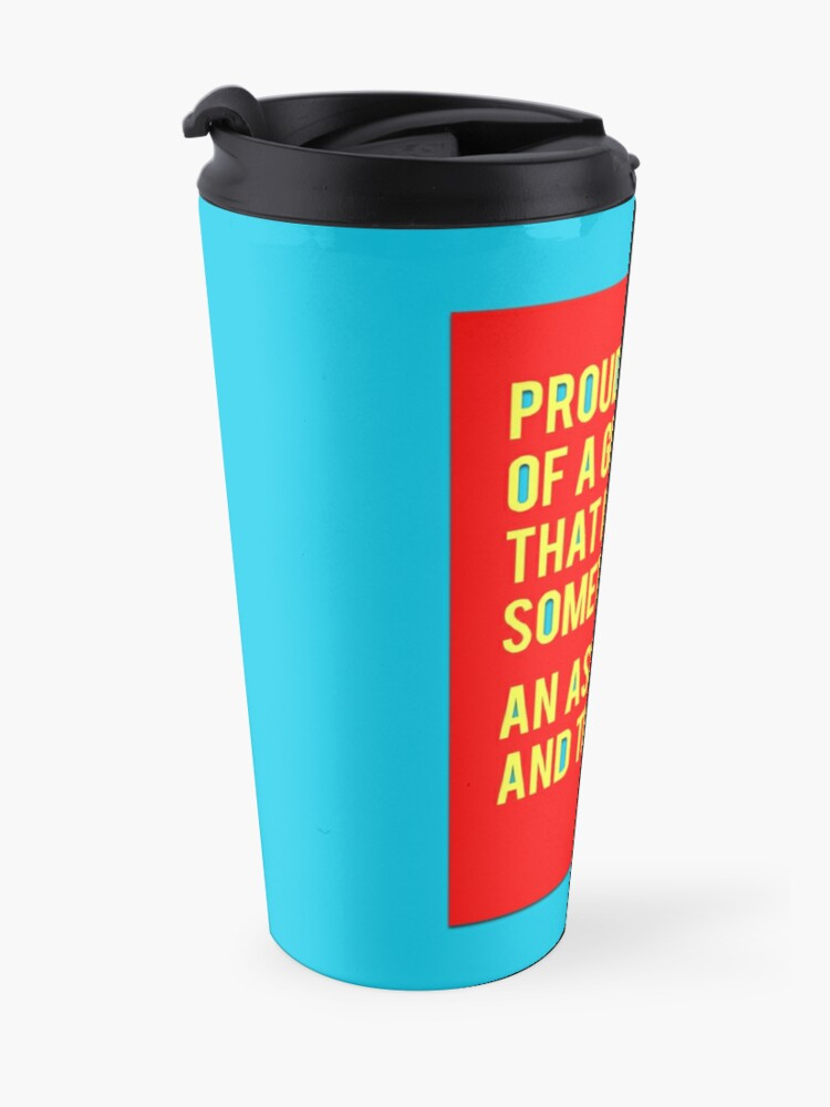 Alternate view of Proud Parent Of A Great Kid That's Sometimes An Asshole And That's Ok. Travel Mug