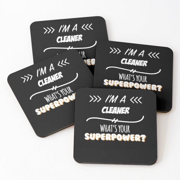 Cleaner Funny Superpower Slogan Gift for every Cleaner Funny Slogan Hobby Work Worker Coasters (Set of 4)